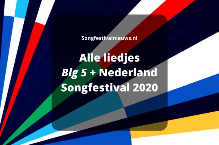 Alle liedjes Big 5 + Nederland Songfestival 2020