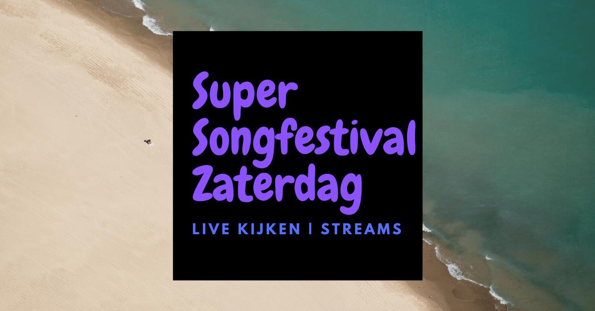 Super songfestival zaterdag 8 februari 2020
