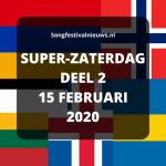 Super zaterdag songfestival voorrondes 2020 15 februari